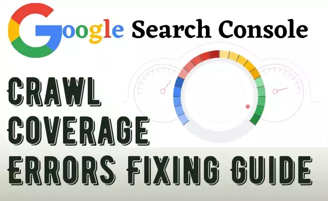 Google Search Console:- Crawl & Coverage Errors Fixing