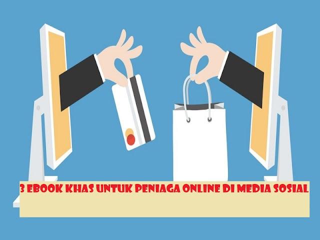 3 Ebook Khas Untuk Peniaga Online Di Media Sosial