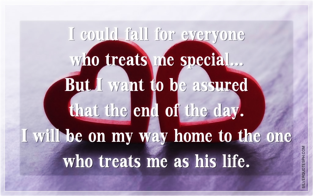 I Could Fall For Everyone Who Treats Me Special Silver Quotes