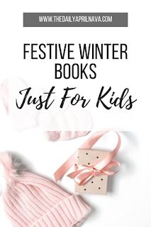Festive Winter Books Just For Kids - TheDailyAprilnAva