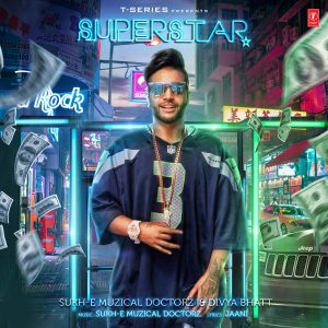 Superstar – Sukh-E Muzical Doctorz (2017)