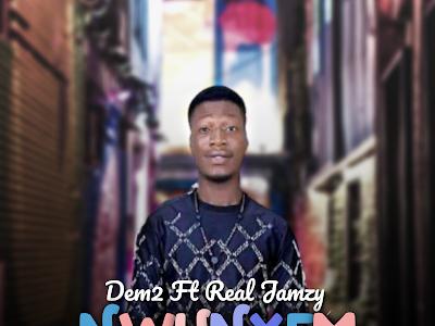 [Music] Dem2 Ft Real Jamzy - Nwunyem