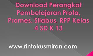 Download Perangkat Pembelajaran Prota, Promes, Silabus, RPP Kelas 4 SD K 13