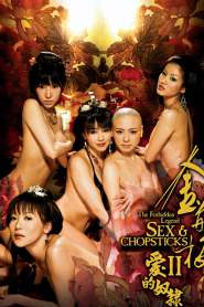 The Forbidden Legend: Sex & Chopsticks 2 Full CHINA 18+ Watch Movie Online Free