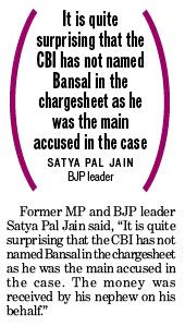 It is quite surprising that the CBI has not named Bansal in the chargesheet as he was the main accused in the case - Satya Pal Jain, BJP leader