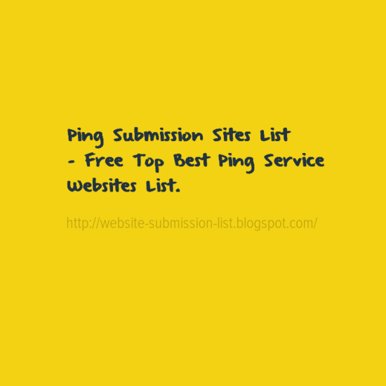Ping Submission Sites List - Free Top Best Ping Service Websites
