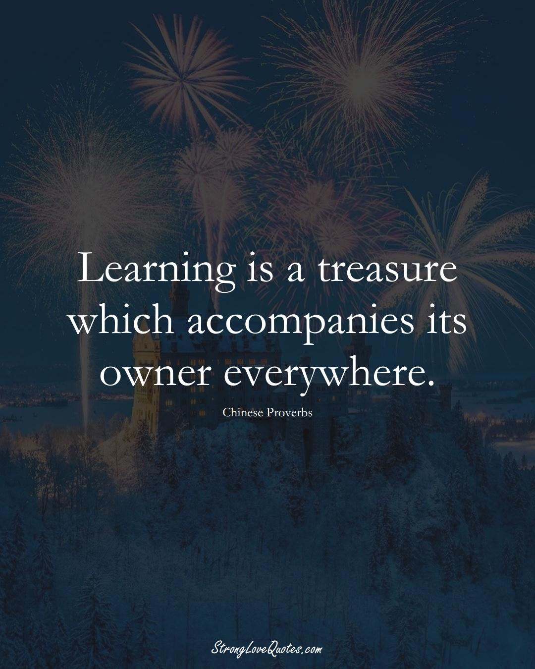 Learning is a treasure which accompanies its owner everywhere. (Chinese Sayings);  #AsianSayings