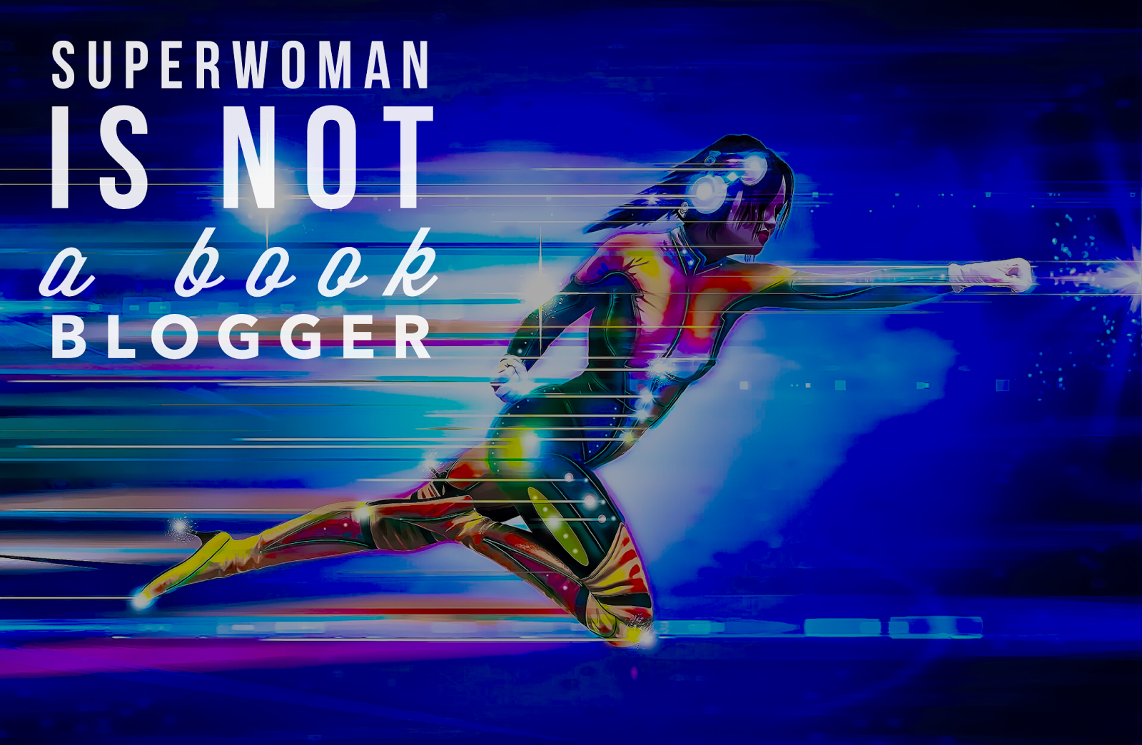 """Superwoman is not a book blogger"" The 3 Rs Blog"