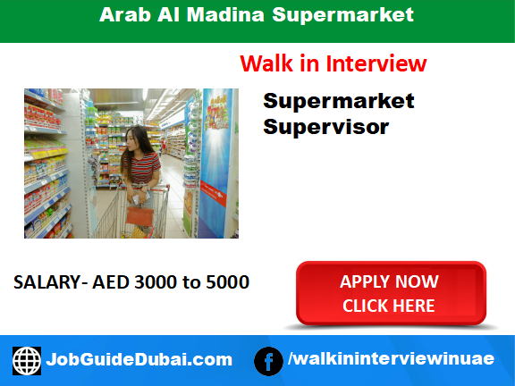 Arab Al Madina Supermarket career for supermarket supervisor job in Dubai