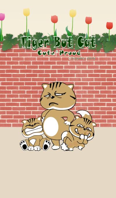 Tiger But Cat ~ Cute & Proud