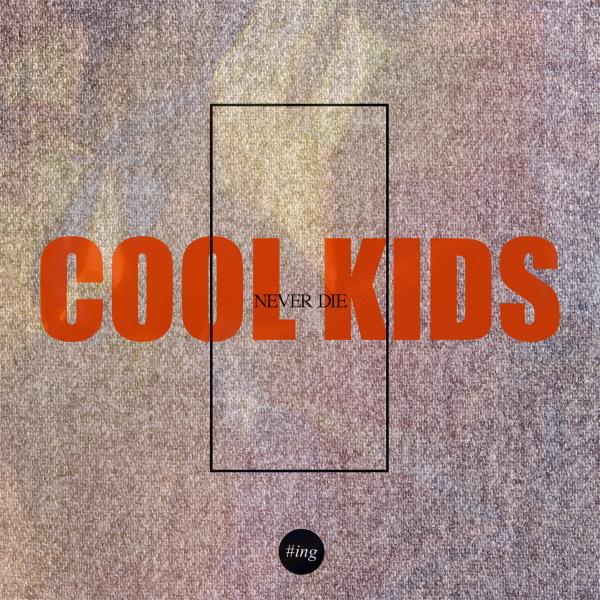 G-SLOW – #ing – #Cool Kids Never Die – Single