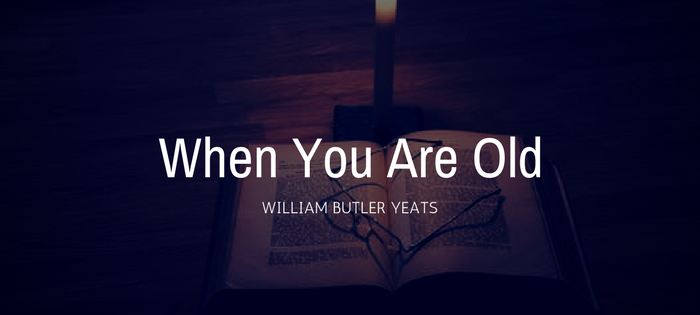 Analysis of William Butler Yeats' When You Are Old