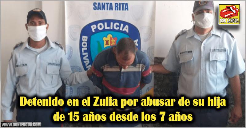Detenido en el Zulia por abusar de su hija de 15 años desde los 7 años