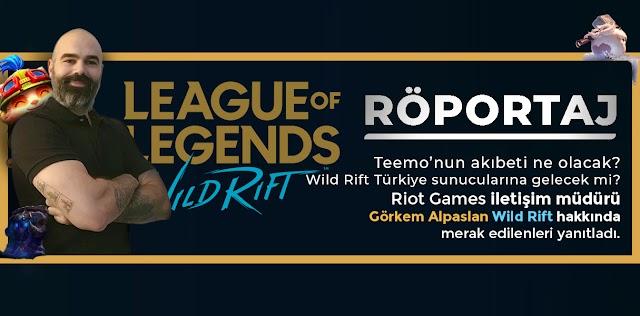 RÖPORTAJ: Riot Games İletişim Müdürü Görkem Alpaslan Wild Rift Sorularımızı Cevapladı