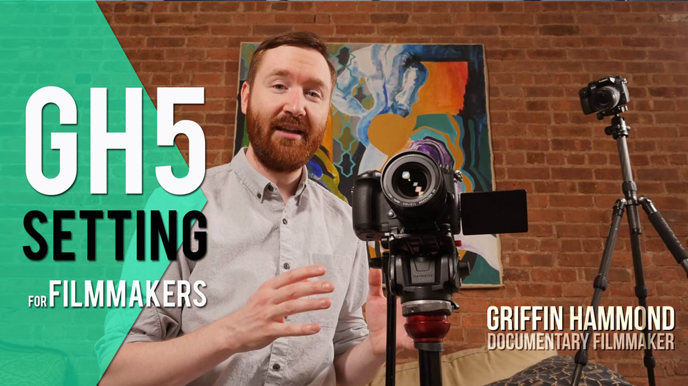 How to set up your new Panasonic GH5 for Filmmaking Griffin Hammond