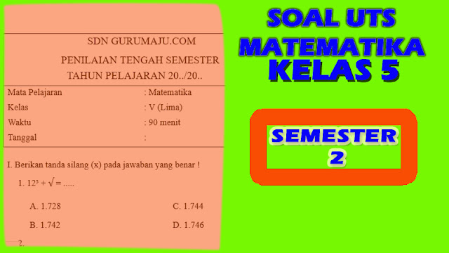 Soal UTS/ PTS Matematika Kelas 5 Semester 2 K13 Revisi