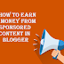 How To Earn Money From Sponsored Content In Blogger