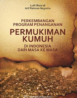 PERKEMBANGAN PROGRAM PENANGANAN PERMUKIMAN KUMUH DI INDONESIA DARI MASA KE MASA