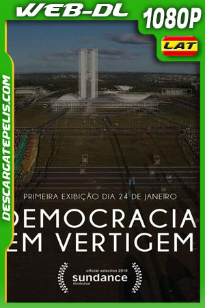 Al filo de la democracia (2019) WEB-DL 1080p Latino – Portugués