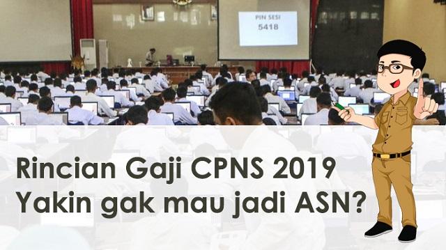 Pembukaan CPNS 2019 Beserta Rincian Gajinya