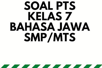 Jawaban PTS Bahasa Jawa kelas 7 Semester 1 Tahun 2021/2022