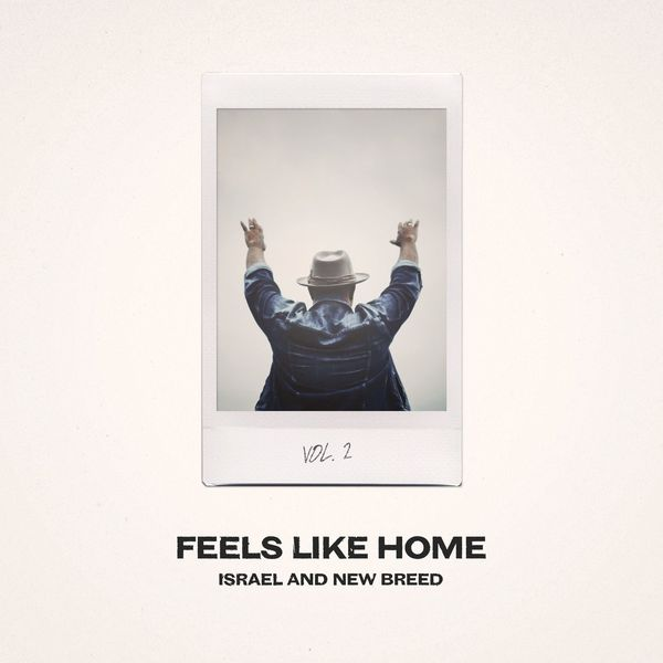 Israel & New Breed – Feels Like Home, (Vol.2) 2021 (Exclusivo WC)