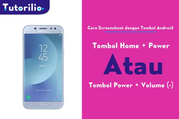 Cara Screenshot android, cara buat screenshot samsung j5, screenshot samsung tombol home + power,
