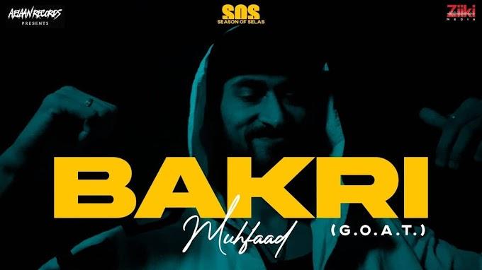 Bakri (G.O.A.T) Lyrics - Muhfaad   Season Of Selab EP