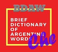 Brief dictionary of argentine words - meaning of Che