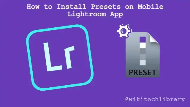 How to install mobile Lightroom app Preset