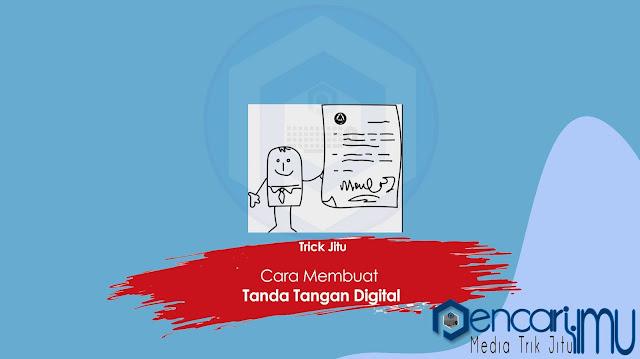 Langkah- langkah Membuat Tanda Tangan Digital dengan Mudah