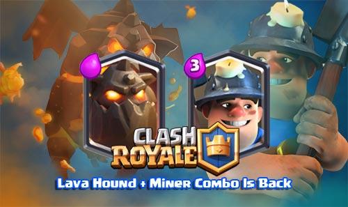 Lava Hound Miner Deck Arena 8 Clash Royale