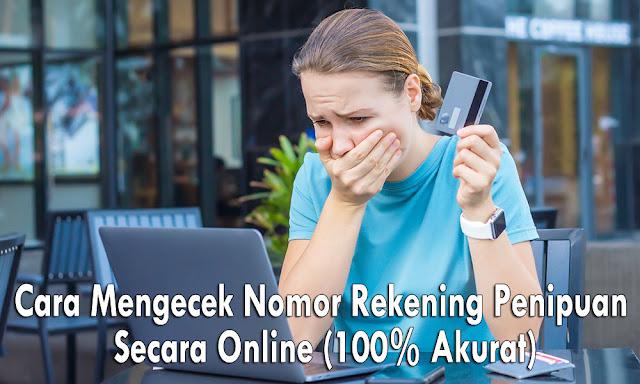 Cara Mengecek Nomor Rekening Penipuan Secara Online