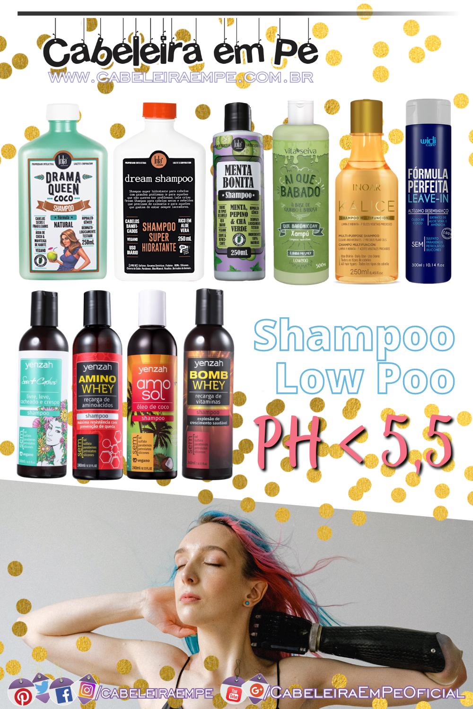 Shampoo liberado para Low Poo com pH inferior a 5,5 (Lola Cosmetics, Vita Seiva, Inoar, Widi Care e Yenzah)