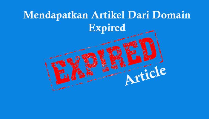 Cara Mendapatkan Artikel Dari Domain Expired