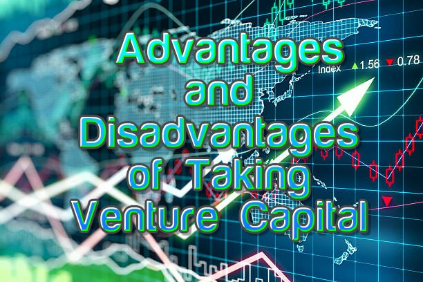 Advantages and Disadvantages of Taking Venture Capital