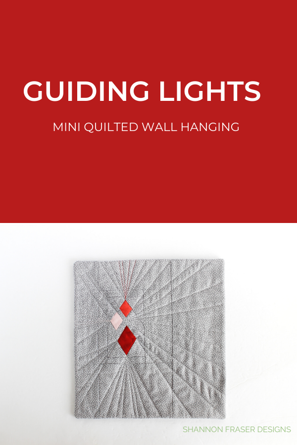 Guiding Lights Mini Quilted Wall Art | Shannon Fraser Designs #fpp #miniquilt #fiberart #quilting