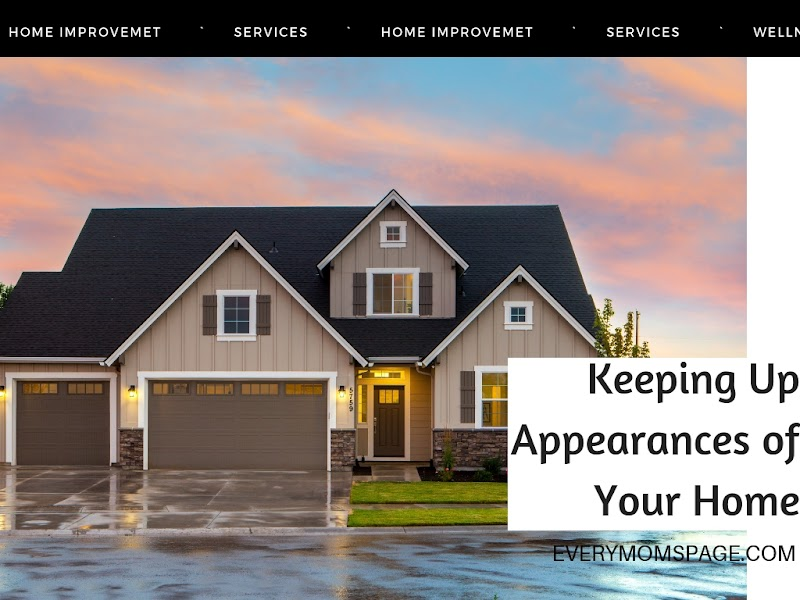 Keeping Up Appearances of Your Home