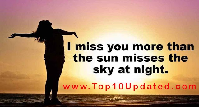 I  miss you more than   the sun misses the sky | Romantic Quotes | Short Lover Romantic Love Quotes - Top 10 Updated