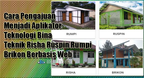 Cara Pengajuan Menjadi Aplikator Teknologi Bina Teknik Risha Ruspin Rumpi Brikon Berbasis Web