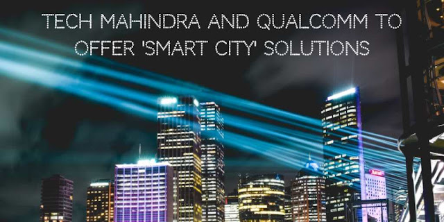Tech Mahindra and Qualcomm Collaborate to Offer 'Smart City' Solutions