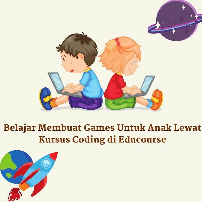 Belajar Membuat Games Untuk Anak Lewat Kursus Coding di Educourse