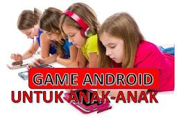 Game Android Terbaik Cocok Untuk Anak-Anak