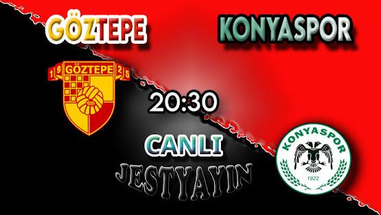 Göztepe – Konyaspor canlı maç izle