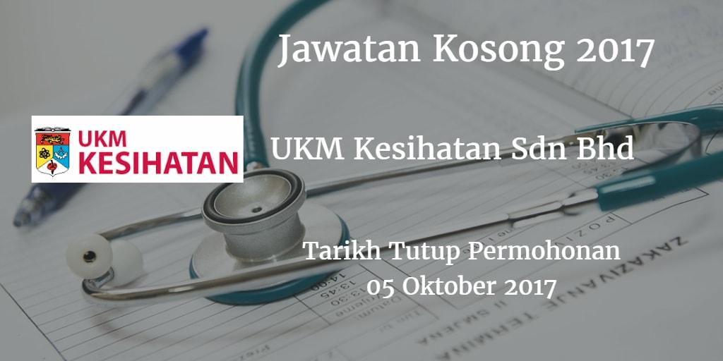 Jawatan Kosong UKM Kesihatan Sdn Bhd  05 Oktober 2017