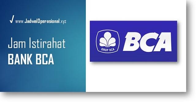 Jam Istirahat Bank BCA