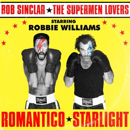 Bob Sinclar & The Supermen Lovers - Romantico Starlight (feat. Robbie Williams) - Single [iTunes Plus AAC M4A]