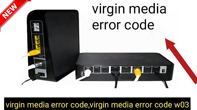 virgin media error code,virgin media error code w03,virgin media error code w02 , it support