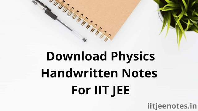 [PDF] Download Physics Handwritten Notes For IIT JEE