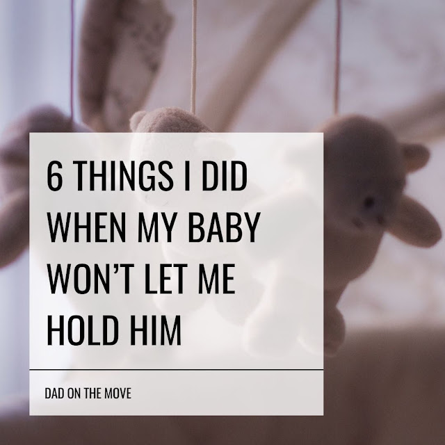 My Son Wouldn't Let Me Hold Him, So I Did These 6 Things To Get Close To Him